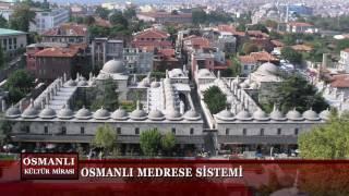Osmanlı Kültür Mirası 12. Bölüm (Osmanlı Medrese Sistemi)