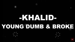 Khalid - Young Dumb & Broke (Karaoke Version)