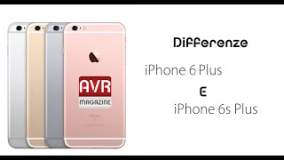 Differenze iPhone 6 Plus e iPhone 6S Plus - AVRMagazine.com