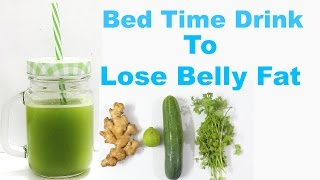 getlinkyoutube.com-Bed Time Drink To Lose Belly Fat in a Week