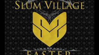 Slum Village - Faster ft Colin Munroe