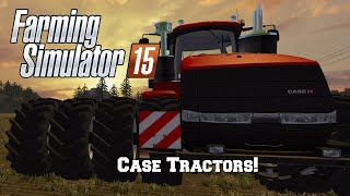 Farming Simulator 2015: Mod Spotlight #38: Case Tractors!