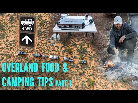 Overland Food & Camping tips part 1