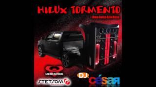 getlinkyoutube.com-Hilux Tormento (+Uma Força Lilo Bass) - Dj César
