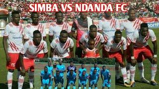 Kikosi cha simba vs Ndandafc hiki hapa