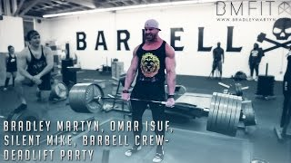 getlinkyoutube.com-Bradley Martyn, Omar Isuf, Silent Mike, Barbell Crew - DEADLIFT PARTY