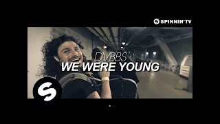getlinkyoutube.com-DVBBS - We Were Young (Official Music Video) [OUT NOW]