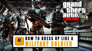 getlinkyoutube.com-GTA 5 Online - How to dress up like a Military/Soldier/Colonial Marine *NEW*(LTS Update 1.17)