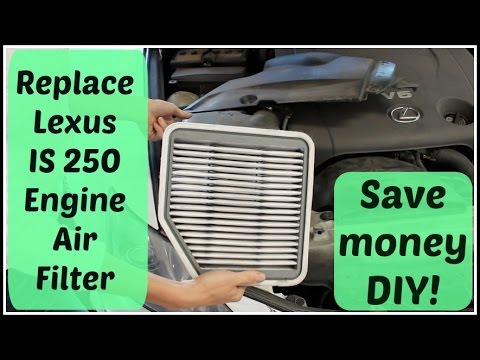 How To: Change Engine Air Filter | 2009 Lexus IS 250