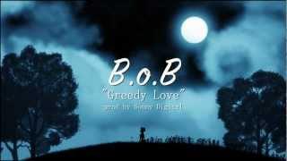B.o.B - Greedy Love (Lyric Video)