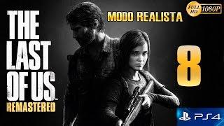 The Last of Us Remastered PS4 Parte 8 Español Gameplay Walkthrough (Modo Realista)