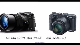 Sony Cyber-shot RX10 III vs Canon PowerShot G3 X