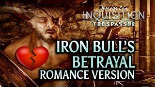 getlinkyoutube.com-Dragon Age: Inquisition - Trespasser DLC - Iron Bull's Betrayal (Romance version)