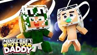 Minecraft Who's Your Daddy - ARE WE IN OUTER SPACE!?