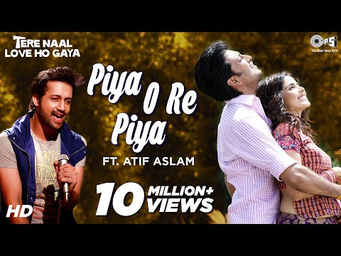 Piya O Re Piya - Feat Atif Aslam Full Song - Tere Naal Love Ho Gaya