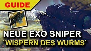 Destiny 2 - So bekommen ► WISPERN DES WURMS ♦ EXOTISCHE SNIPER