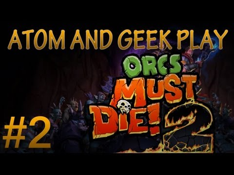 Orcs Must Die! 2 Co-Op /w Geek! - Mission 2 - [Tunnels]