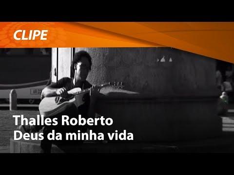 Deus da Minha Vida/Thalles Roberto