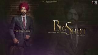 Big Shot Official Song | Turbanator | Tarsem Jassar | Latest Punjabi Songs 2018 |Vehli Janta Records