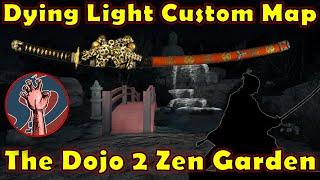 getlinkyoutube.com-Dojo 2 Zen Garden | SAMURAI MASTER I AM! | Dying Light Custom Map