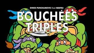 Dinos Punchlinovic - Bouchées Triples (ft. Nekfeu)