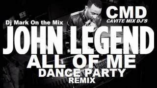 getlinkyoutube.com-All of Me [John Legend] [Dance Party] Remix Dj Mark