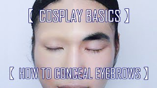 getlinkyoutube.com-[Cosplay Basics] #1 How to Conceal Eyebrows