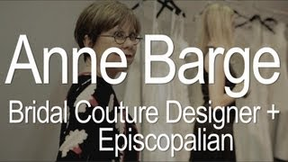 Anne Barge: Bridal Couture Designer, Episcopalian