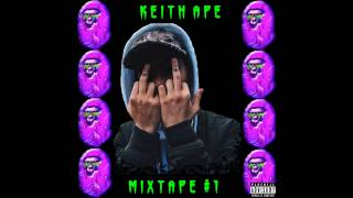 getlinkyoutube.com-Keith Ape - MixtAPE #1 (Full Mixtape + Download)