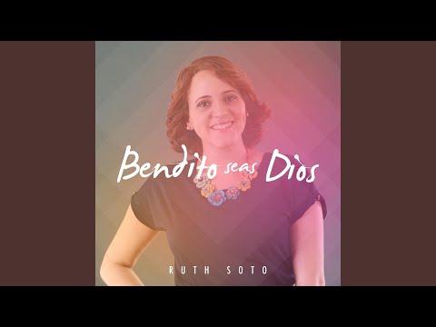 Bendito Seas Dios de Ruth Soto Letra y Video
