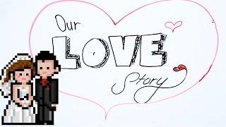 getlinkyoutube.com-Our Love Story