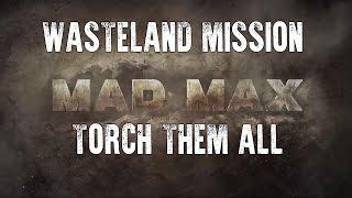 getlinkyoutube.com-Mad Max | Torch Them All - Wasteland Mission