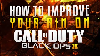 getlinkyoutube.com-HOW TO IMPROVE YOUR AIM/GUNSKILL ON BLACK OPS 3