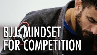 getlinkyoutube.com-BJJ Motivation - Mindset for Competition