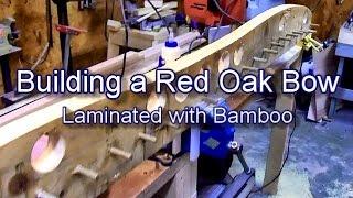 getlinkyoutube.com-Red Oak Bow Laminated with Bamboo