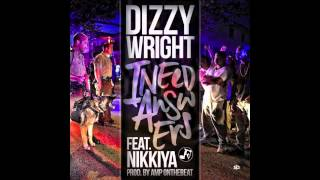 Dizzy Wright - I Need Answers (ft. Nikkiya)