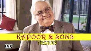 Kapoor & Sons | Trailer Out 10th FEB | Rishi Kapoor, Alia Bhatt & Sidharth Malhotra