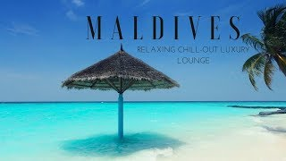 getlinkyoutube.com-MALDIVES Relaxing Chill-Out Luxury Lounge