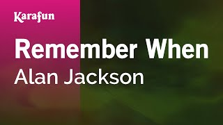 getlinkyoutube.com-Karaoke Remember When - Alan Jackson *