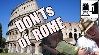 Visit Rome - The DONT'S of Visiting Rome, Italy width=