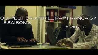 MISTER.C - Qui peut sauver le rap français SAISON 3 part.6