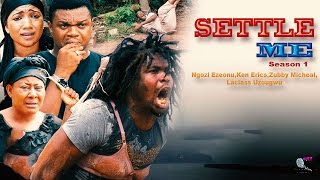 getlinkyoutube.com-Settle Me Season 1 & 2  - 2015 Latest Nigerian Nollywood Movie