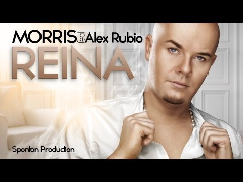 Morris feat. Alex Rubio - Reina ( Official single )