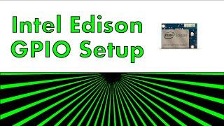 getlinkyoutube.com-Intel Edison - GPIO Setup and Scripting