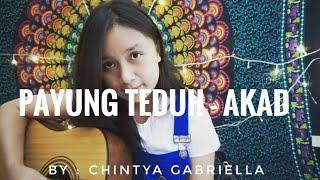 Payung Teduh   Akad (cover) By Chintya Gabriella