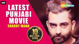 Sharry Mann New Movie | Latest Punjabi Movies 2017 | New Punjabi Movies 2017