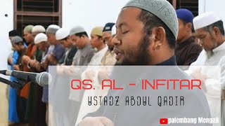 Ustadz Abdul Qodir - Surat Al Infitar