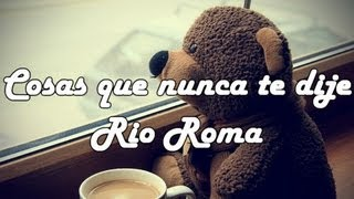 getlinkyoutube.com-Cosas que nunca te dije-Rio Roma !letra!