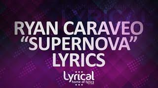 getlinkyoutube.com-Ryan Caraveo - Supernova (ft. Tezatalks) Lyrics