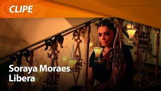 Libera - Soraya Moraes